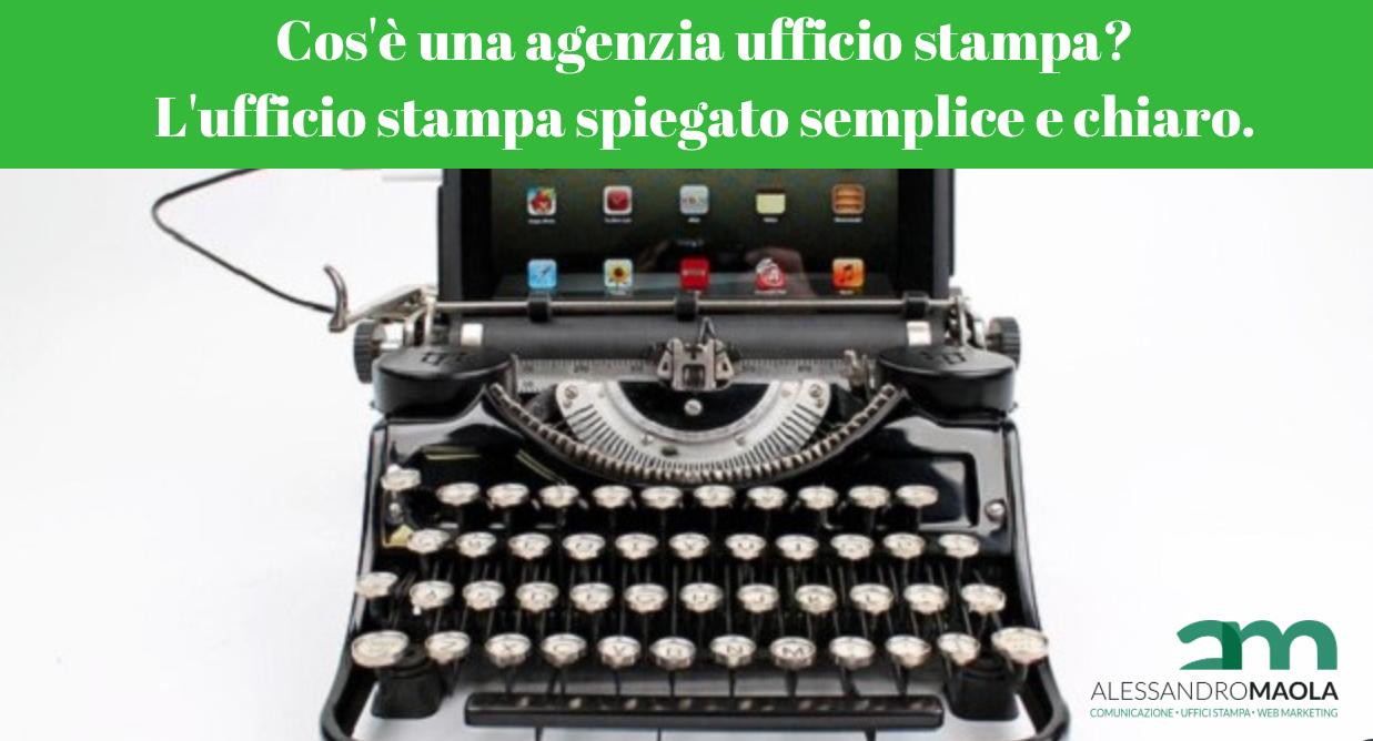 Cos è Una Agenzia Ufficio Stampa Alessandro Maola